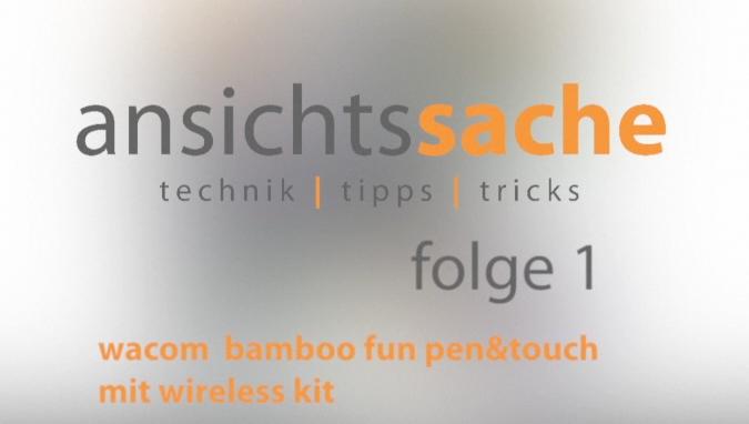 ansichtssache 1 – wacom bamboo fun pen & touch