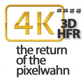 4K für alle und niemanden – oder: the return of the pixelwahn